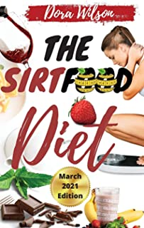 Secrets of the Sirtfood Diet: The Ultimate Guide to Activating Your Skinny Gene and Losing Weight with Delicious Sirtfood ...