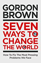 Seven Ways to Change the World: How To Fix The Most Pressing Problems We Face (English Edition)