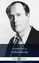 Delphi Complete Works of Talbot Mundy (Illustrated) (Delphi Series Seven Book 20)