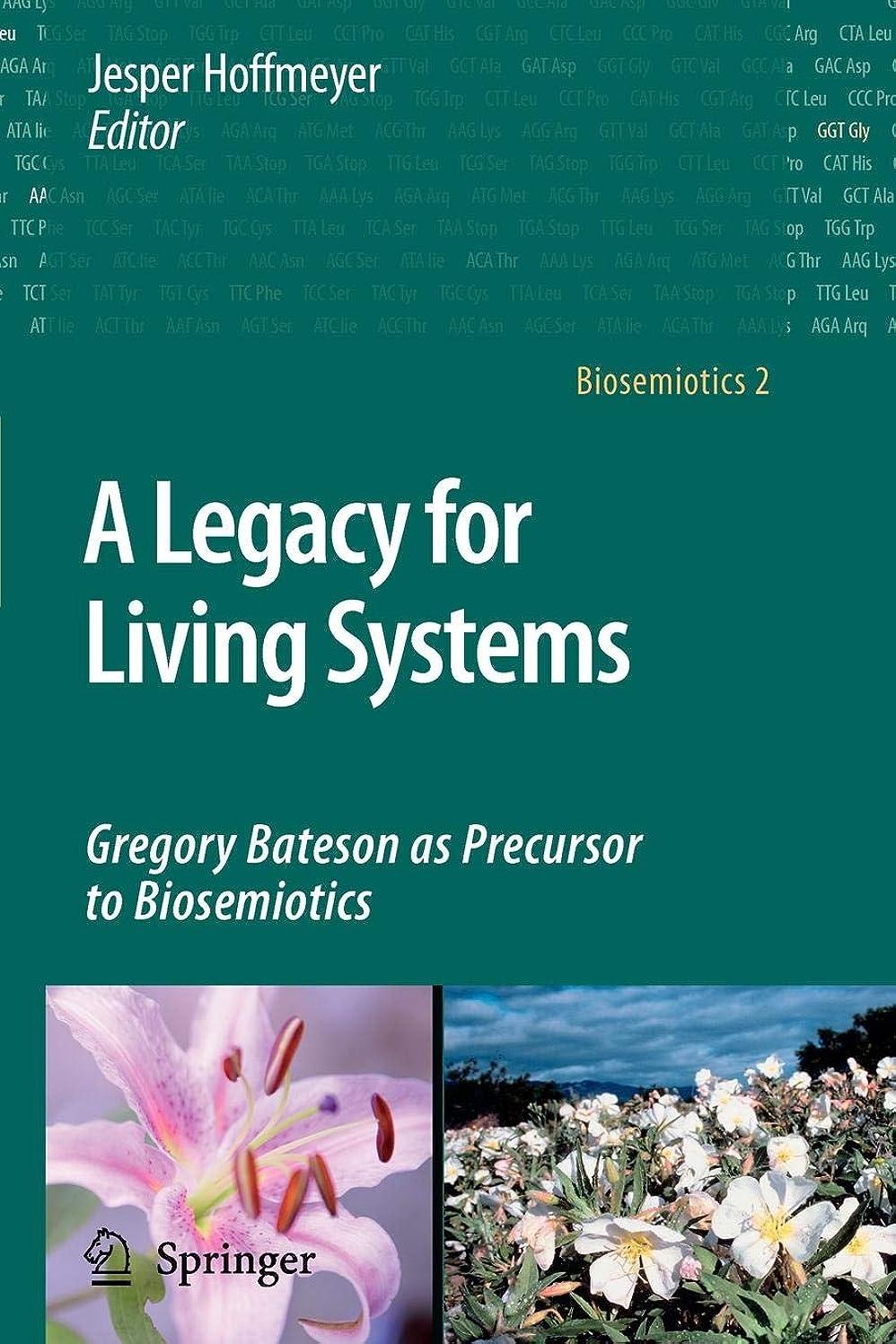 家畜クアッガトロリーバスA Legacy for Living Systems: Gregory Bateson as Precursor to Biosemiotics