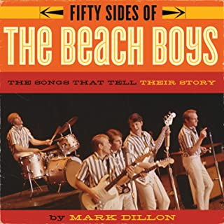 Fifty Sides of the Beach Boys: The Songs That Tell Their Story