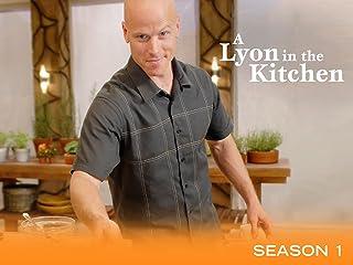 A Lyon in the Kitchen Season 1