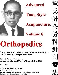 Advanced Tung Style Acupuncture Volume 8: Orthopedics