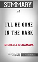 i'll be gone in the dark summary
