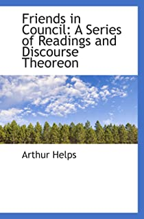 Friends in Council: A Series of Readings and Discourse Theoreon