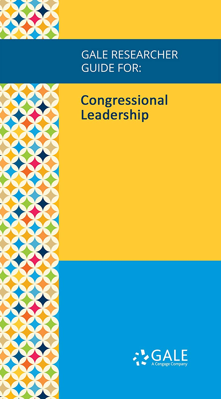 派手の前でユニークなGale Researcher Guide for: Congressional Leadership (English Edition)