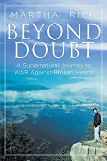 Beyond Doubt: A Supernatural Journey to WAR Against Broken Hearts (English Edition)