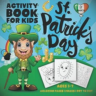 St Patricks Day Activity Book for Kids: An Irish Activity book About St Patricks Day for Kindergarten, Preschool, Toddler...