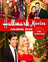 Hallmark Movies Coloring Book For Christmas: The World Of Color Is Endless, Let Your Passions Drop Into This Coloring Book...
