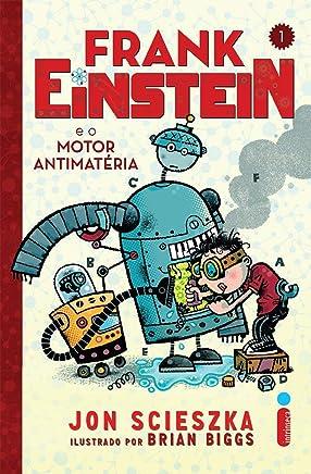 Frank Einstein e o Motor Antimatéria: 1