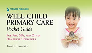 Well-Child Primary Care Pocket Guide: A Quick Reference for Physician Assistants and Nurse Practitioners