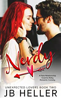 Nerdy: A Fake Relationship/ Surprise Pregnancy Romantic Comedy (Unexpected Lovers)