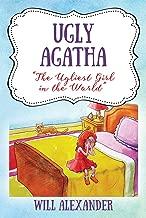 "Ugly Agatha: ""The Ugliest Girl in the World"""