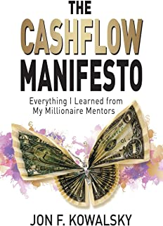 The Cashflow Manifesto: Everything I Learned from My Millionaire Mentors