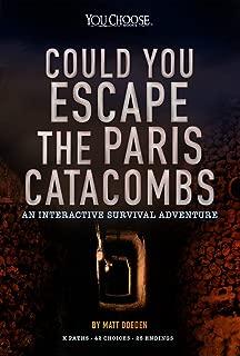 Could You Escape the Paris Catacombs?: An Interactive Survival Adventure (You Choose: Can You Escape?)