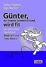Günter, der innere Schweinehund, wird fit: Ein tierisches Sportbuch (German Edition)