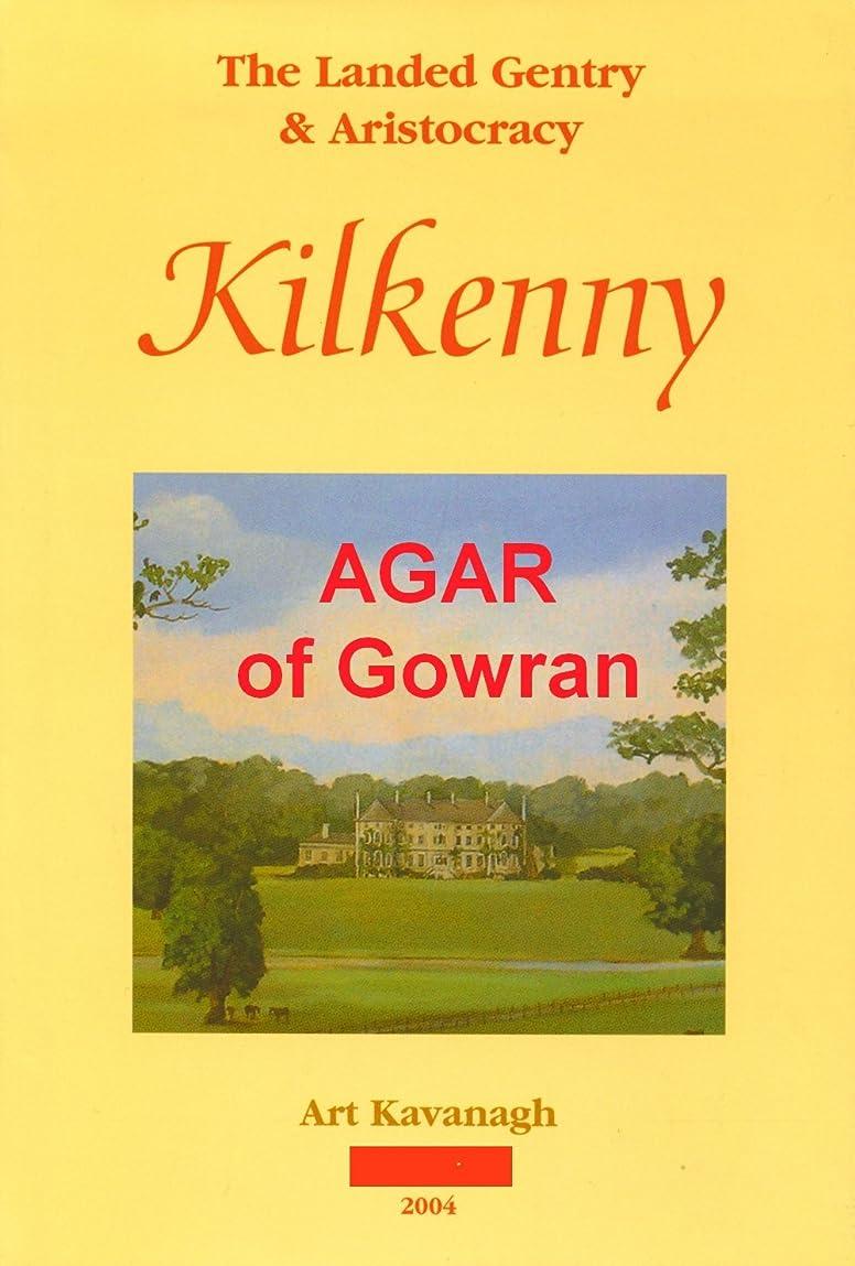 草捧げる難民Agar of Gowran (The Gentry & Aristocracy of Kilkenny) (English Edition)