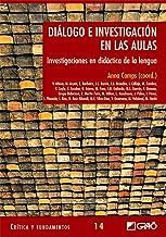 Diálogo e investigación en las aulas: Investigaciones en didáctica de la lengua: 014