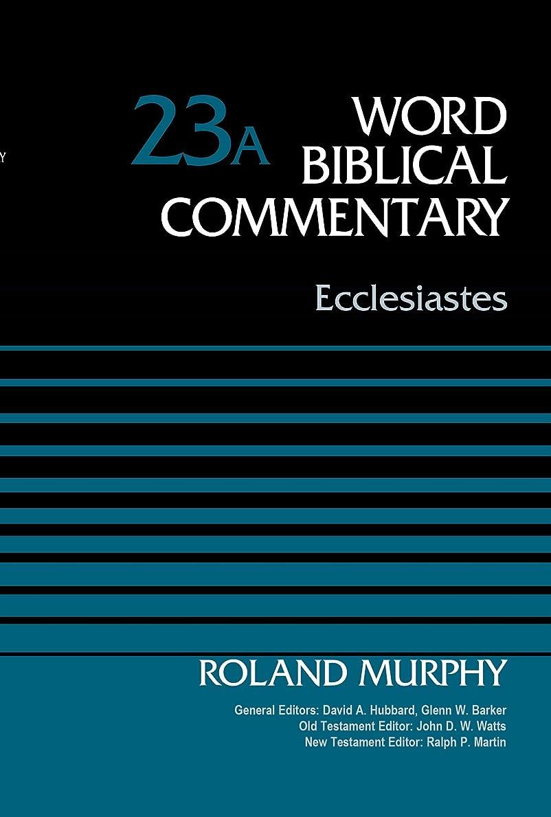 添付委員長検索エンジン最適化Ecclesiastes, Volume 23A (Word Biblical Commentary) (English Edition)