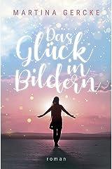 Das Glück in Bildern: Liebesroman (German Edition) Format Kindle