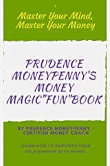 Money Magic Fun Book: Learn How to Empower Your Relationship With Money Kindle Edition