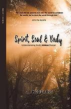 Spirit, Soul & Body: Understanding God's Unique Design