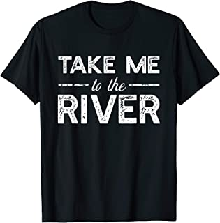 Take Me To River - Funny Boating Saying T-shirt