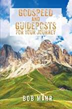 Godspeed and Guideposts for Your Journey