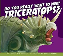 Do You Really Want to Meet Triceratops? (Do You Really Want to Meet a Dinosaur?)