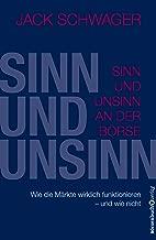 Sinn und Unsinn an der Börse: Wie die Märkte wirklich funktionieren - und wie nicht (German Edition)