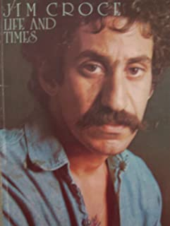 Jim Croce [ 1973 ] Life and Times (Includes Bad, Bad Leroy Brown, Operator, Roller Derby Queen, Speedball Tucker, You Don't Mess Around With Jim, and more!)
