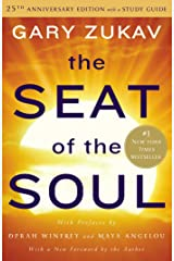 The Seat of the Soul: 25th Anniversary Edition with a Study Guide Kindle Edition