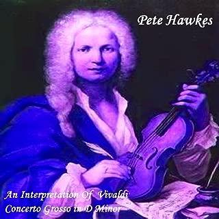 An Interpretation Of Vivaldi-Concerto Grosso in D-minor, Op. 3 No. 11 RV 565