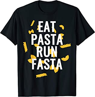 Funny Eat Past Run Fasta Pasta And Noodle Lover T Shirt