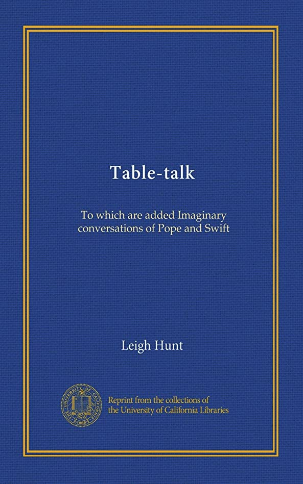 振り子電話つかの間Table-talk: To which are added Imaginary conversations of Pope and Swift