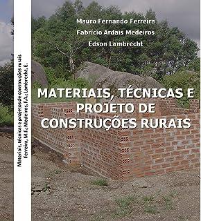 Materiais, técnicas e projeto de construções rurais