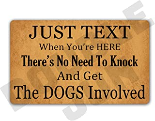 DoubleJun Just Text Us When You're Here No Need to Knock and Get The Dogs Involved Entrance Mat Floor Rug Indoor/Front Door Mats Home Decor Machine Washable Rubber Non Slip Backing 29.5