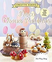 Creative Baking: Deco Choux Pastries: Deco Choux Pastry