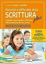 Disturbi e difficoltà della scrittura plus. Guida + nuovo minisito con oltre 500 pagine tra schede allievo e strumenti per...