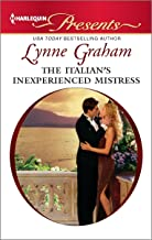 The Italian's Inexperienced Mistress: An Emotional and Sensual Romance (Ruthless)