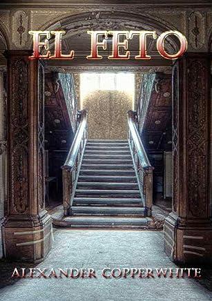 El feto: Nacidos y desaparecidos (Spanish Edition)