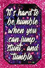 It's hard to be humble when you can jump, stunt, and tumble: Cheer Leading Lover Blank Lined Journal 120 pages 6x9