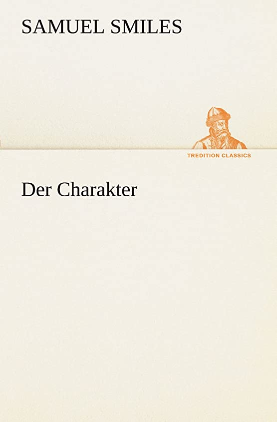 ピークくしゃみ非行Der Charakter (TREDITION CLASSICS)