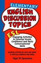 Elementary English Discussion Topics: Engaging ESL Activities to Develop Vocab, Confidence and Basic Conversational Skills