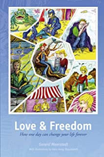 Love & Freedom: How One Day Can Change Your Life Forever