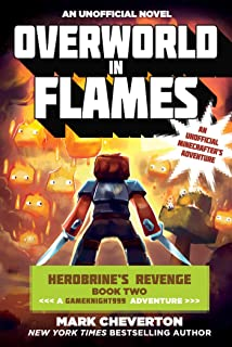 Overworld in Flames: Herobrine?s Revenge Book Two (A Gameknight999 Adventure): An Unofficial Minecrafter?s Adventure (Gameknight999 Series)
