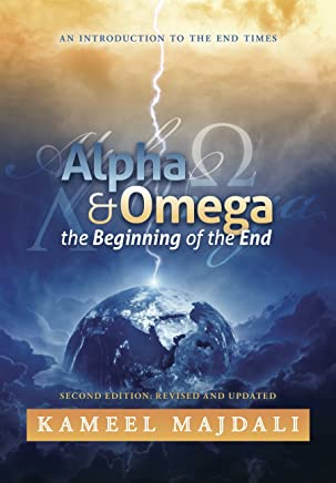 Alpha & Omega the Beginning of the End: An Introduction To The End Times