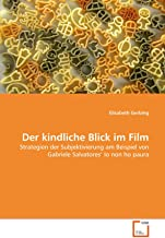 Der kindliche Blick im Film: Strategien der Subjektivierung am Beispiel von Gabriele Salvatores' Io non ho paura (German E...