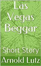 Las Vegas Beggar: Short Story