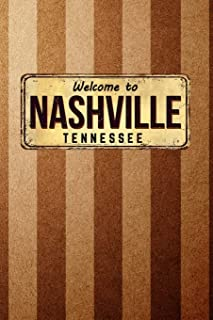 Welcome to Nashville Tennessee: Nashville Tennessee Souvenir Gift Notebook Journal|6x(|100 Wide Ruled Pages|Soft Matte Cover|Perfect Gift  Idea for Country Music Lovers Too